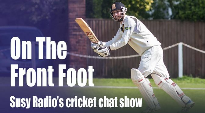 Susy's Cricket Chat Show 'On The Front Foot' – August Edition